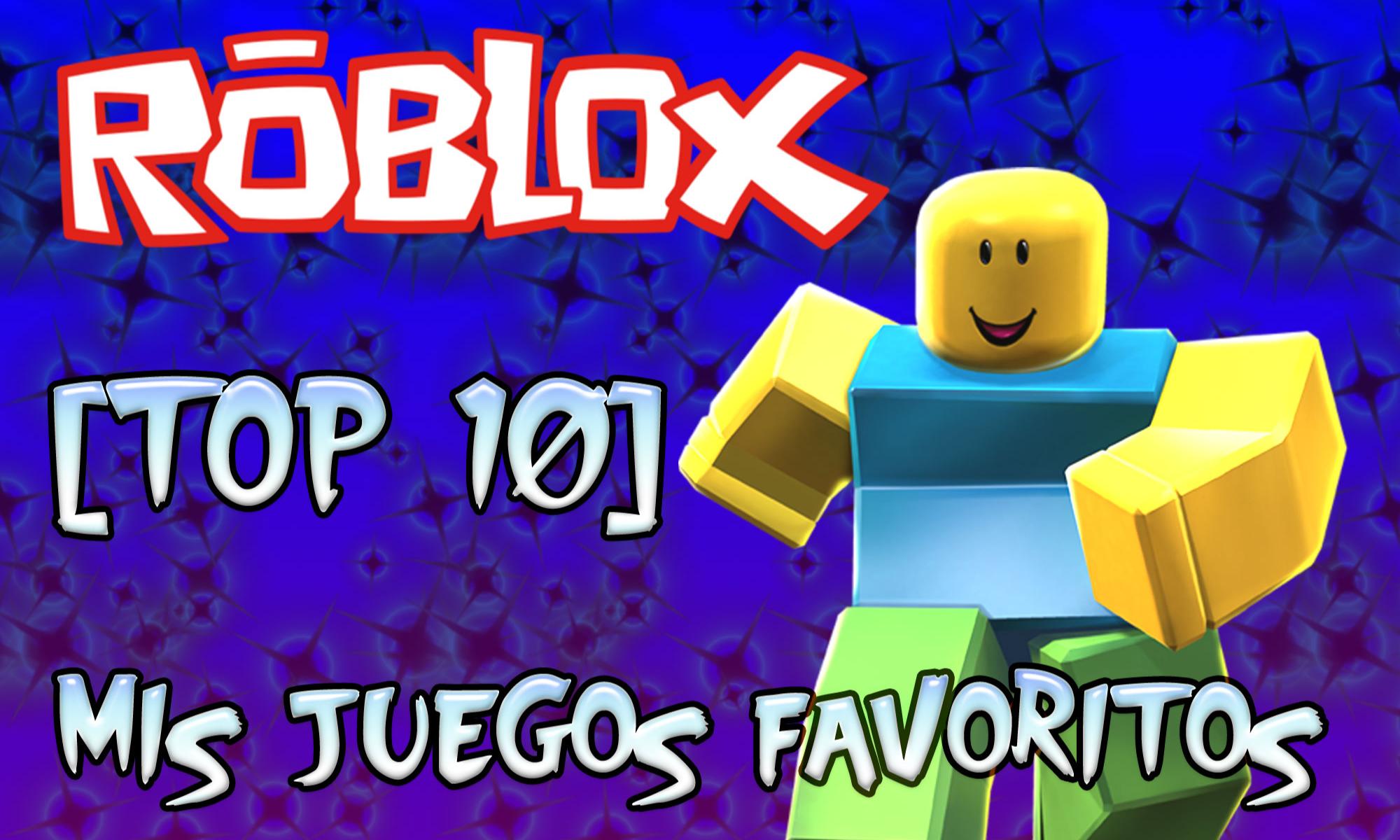 Top 10 Mis Juegos Favoritos De Roblox Gamehag